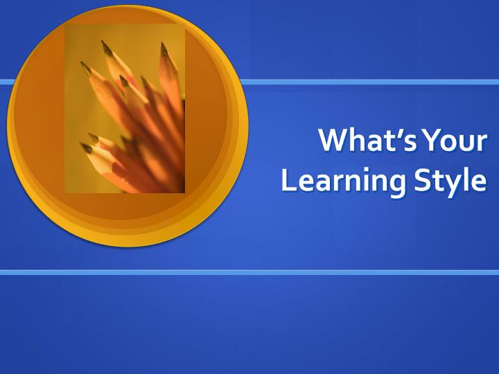 what s your learning style n.