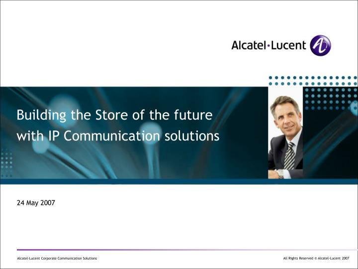 building the store of the future with ip communication solutions n.