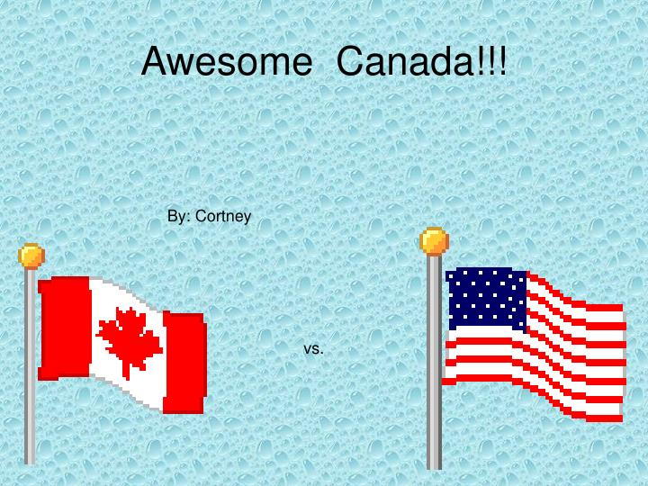 Awesome canada