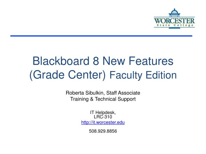 blackboard 8 new features grade center faculty edition n.
