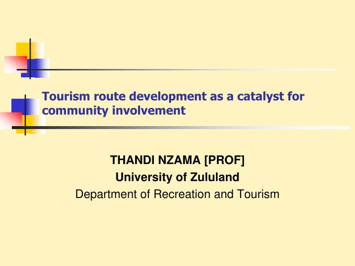 tourism route development as a catalyst for community involvement n.