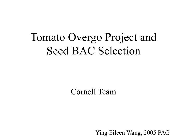 tomato overgo project and seed bac selection n.