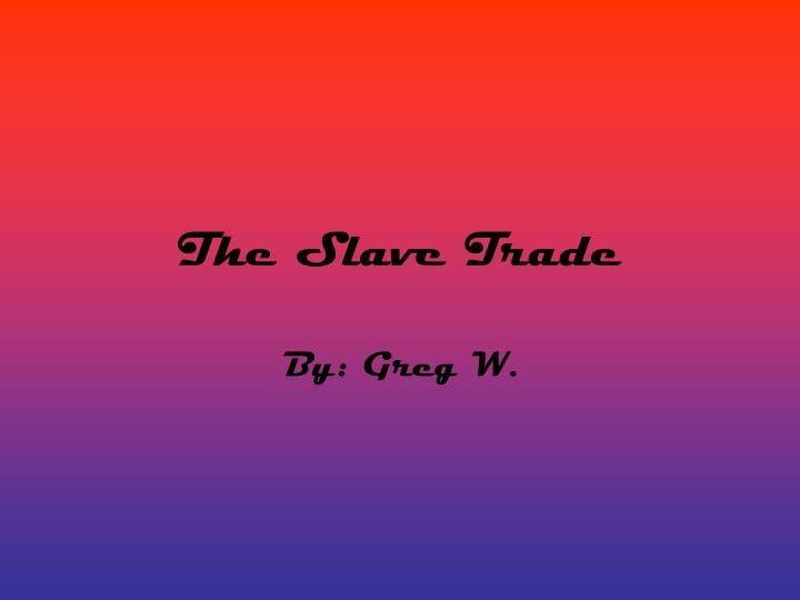the slave trade n.