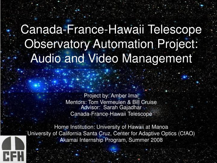 canada france hawaii telescope observatory automation project audio and video management n.