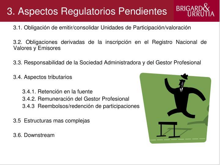 3. Aspectos Regulatorios Pendientes