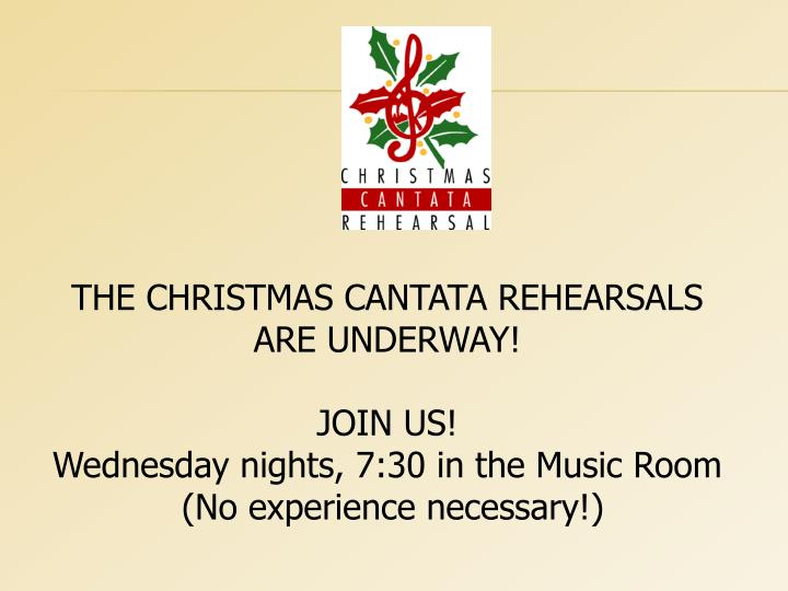 THE CHRISTMAS CANTATA REHEARSALS