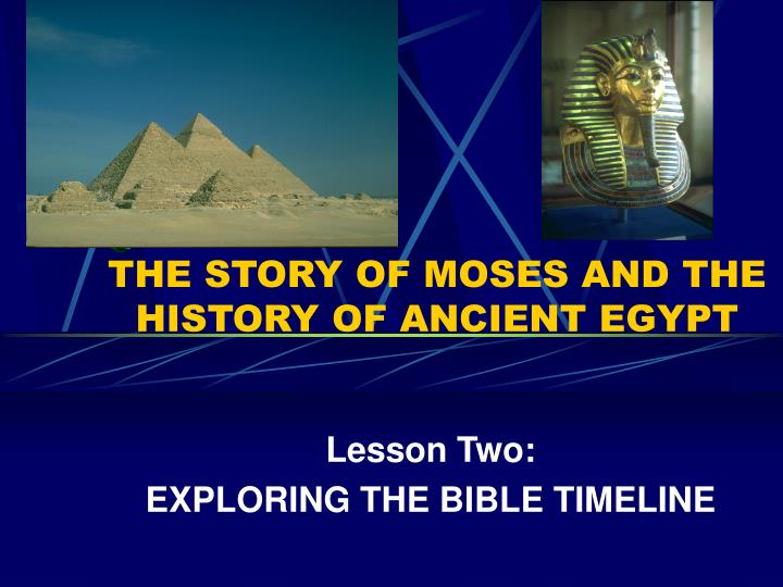 PPT - THE STORY OF MOSES AND THE HISTORY OF ANCIENT EGYPT