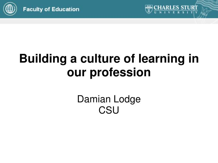 building a culture of learning in our profession n.