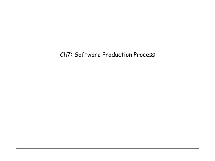 ch7 software production process n.