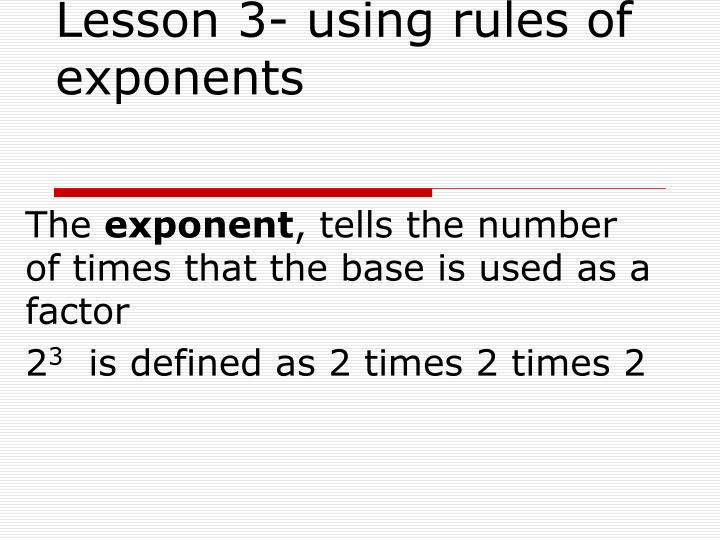 lesson 3 using rules of exponents n.