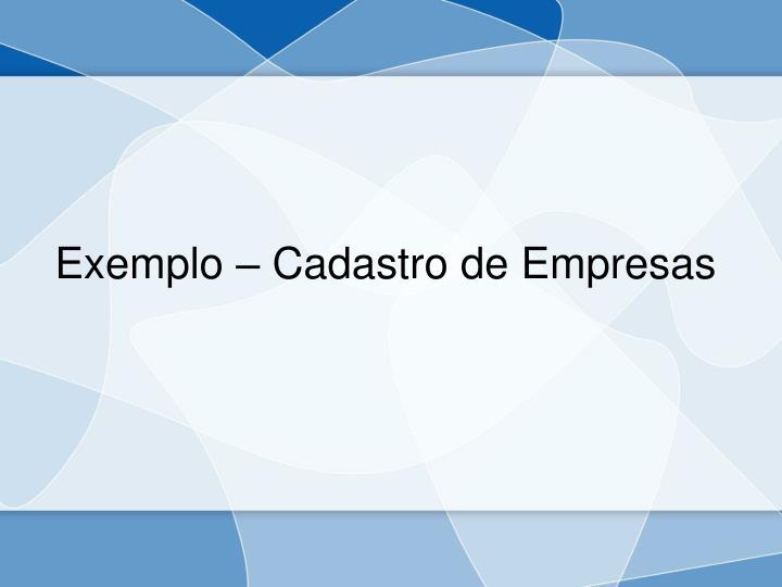 Exemplo – Cadastro de Empresas
