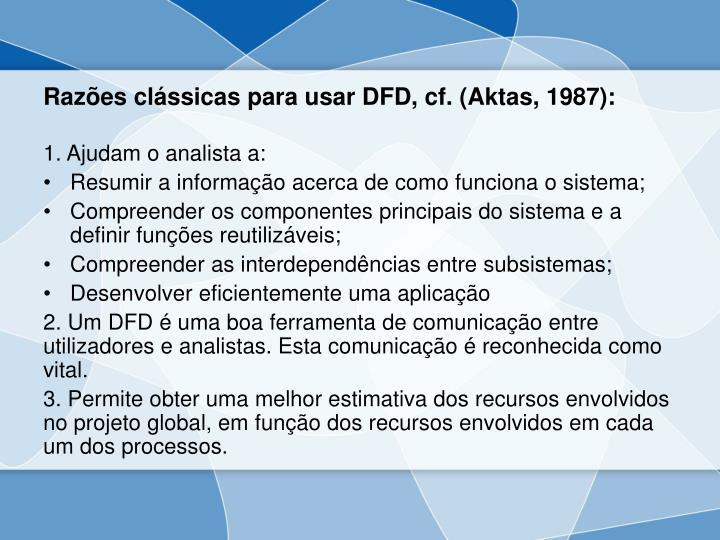 Razões clássicas para usar DFD, cf. (