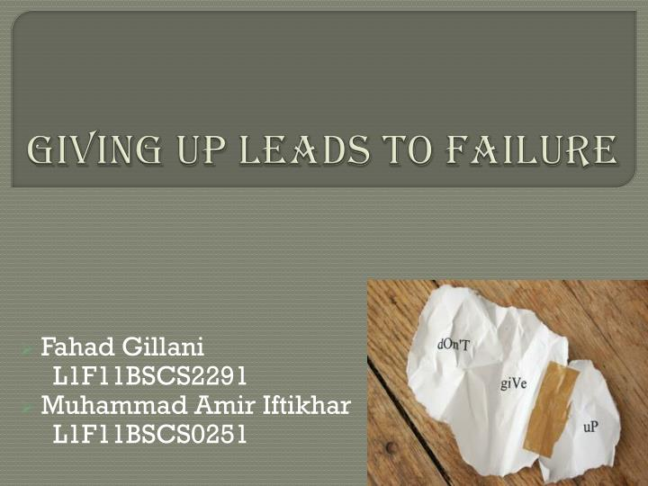 giving up leads to failure n.