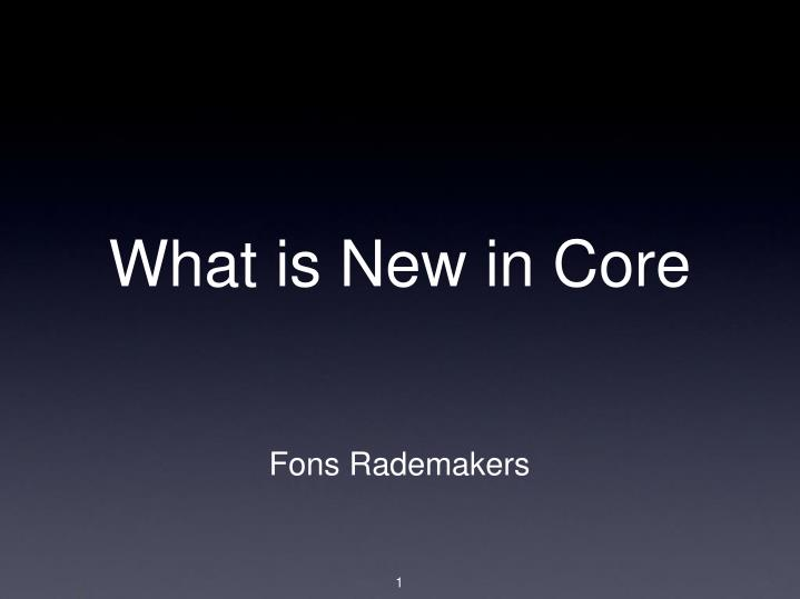 what is new in core n.