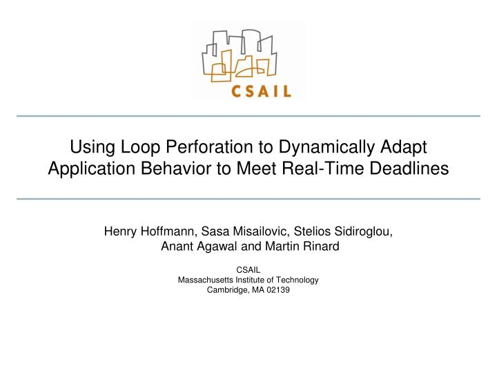 using loop perforation to dynamically adapt application behavior to meet real time deadlines n.