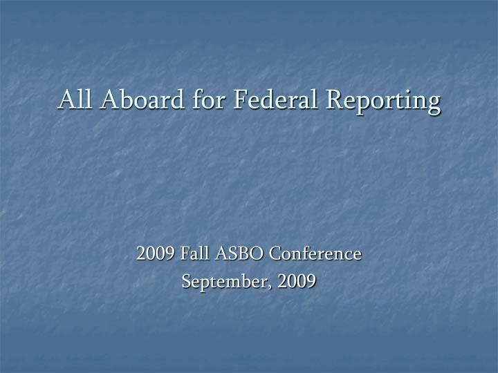 all aboard for federal reporting n.