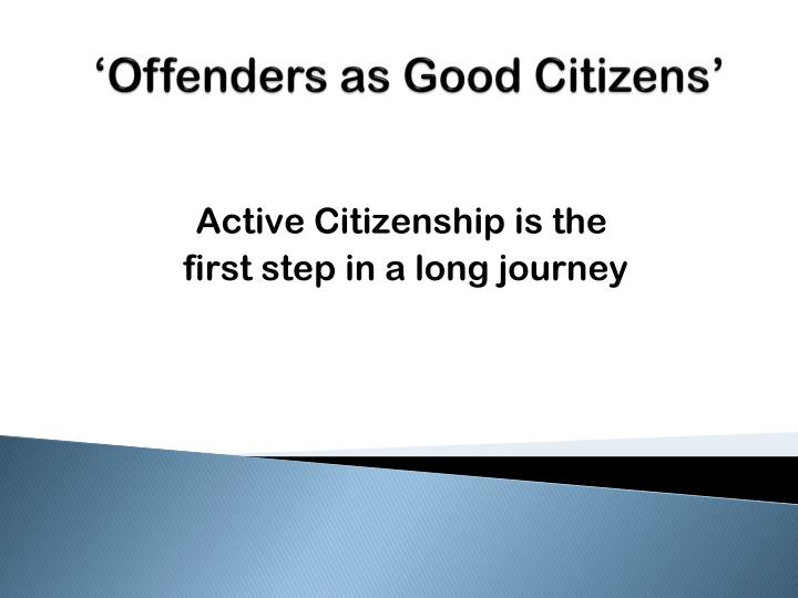 'Offenders as Good Citizens'