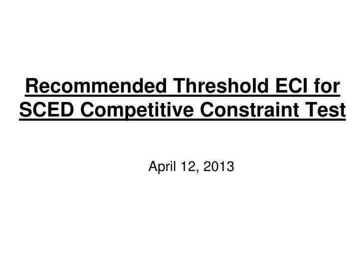 recommended threshold eci for sced competitive constraint test n.