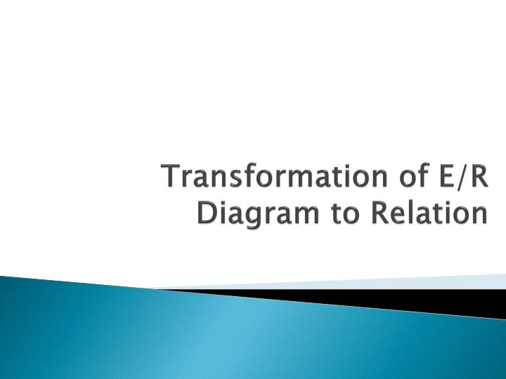 transformation of e r diagram to relation n.