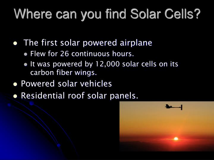 Where can you find Solar Cells?