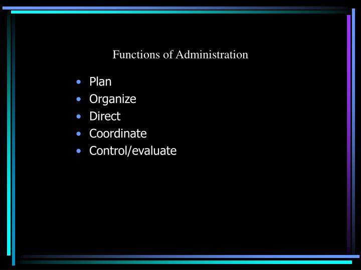 Functions of Administration