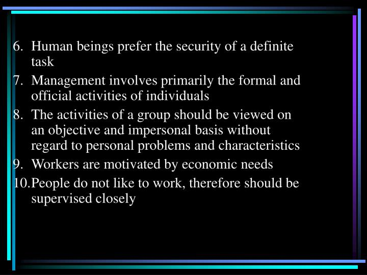 6.	Human beings prefer the security of a definite task