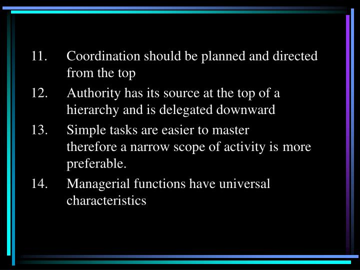11.	Coordination should be planned and directed 	from the top