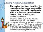 2 rising action complication