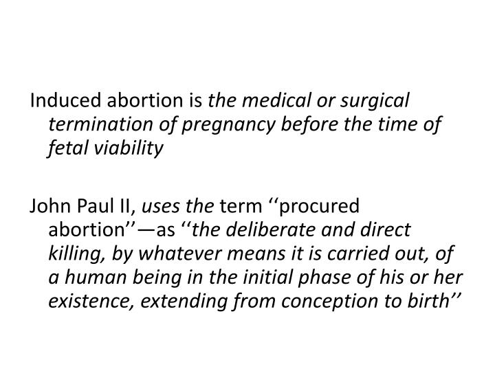 abortion is the surgical termination of Salisbury day surgery provide surgical terminations of pregnancy that are legal, safe, brief procedures which are completed under general anaesthesia.
