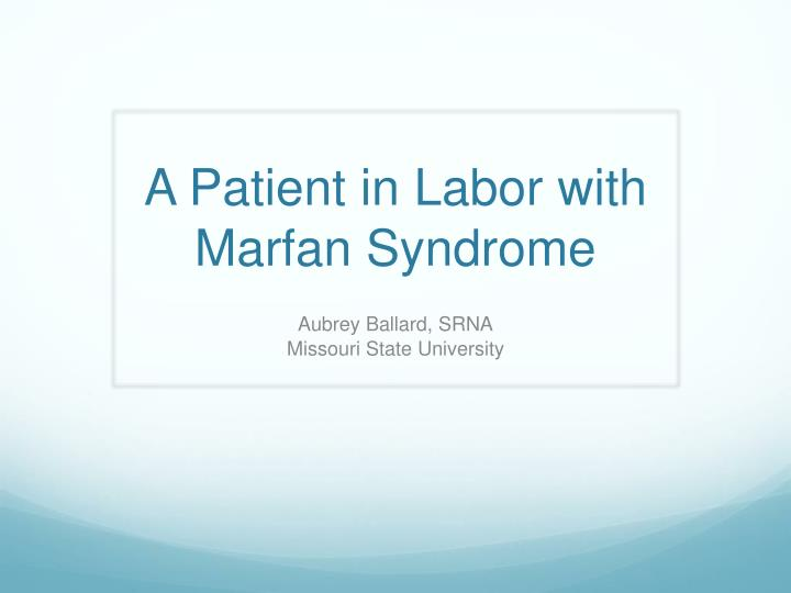 a patient in labor with marfan syndrome n.