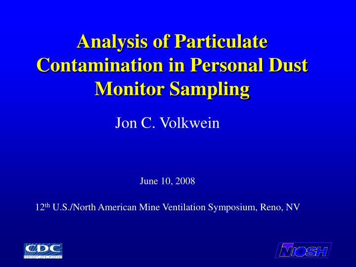 analysis of particulate contamination in personal dust monitor sampling n.
