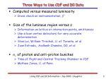 three ways to use cdf and d0 data