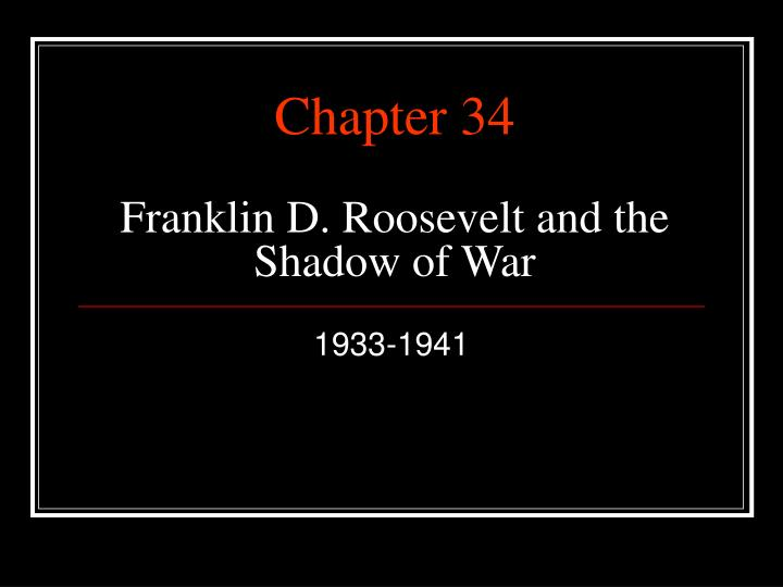 chapter 34 franklin d roosevelt and the shadow of war