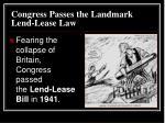 congress passes the landmark lend lease law