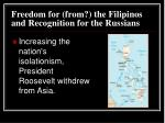 freedom for from the filipinos and recognition for the russians