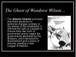 the ghost of woodrow wilson