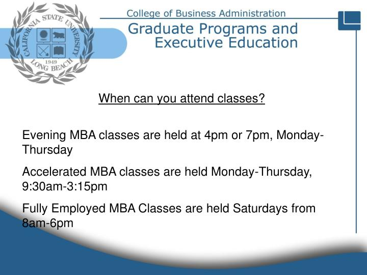 When can you attend classes?