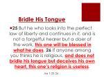 bridle his tongue