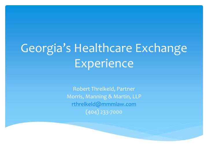 georgia s healthcare exchange experience n.