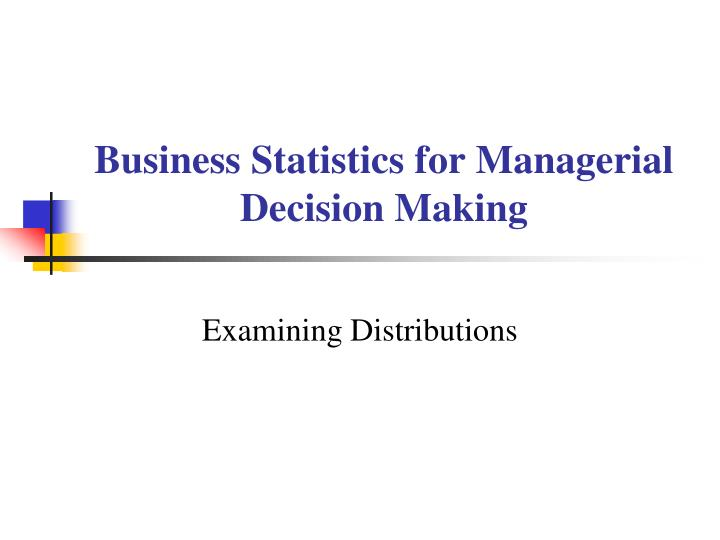 business statistics for managerial decision making n.