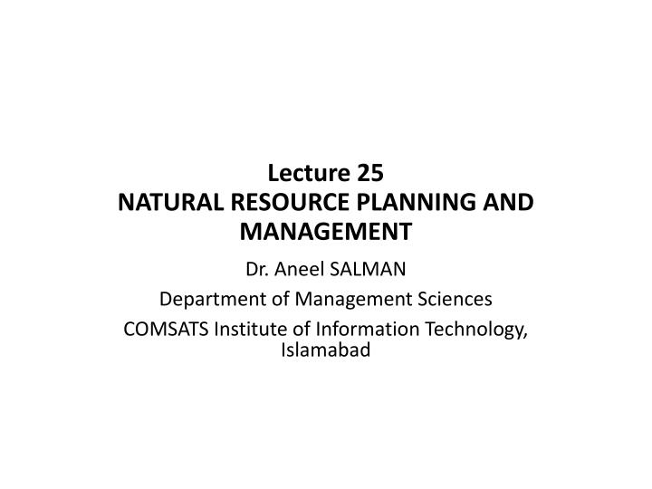 lecture 25 natural resource planning and management n.