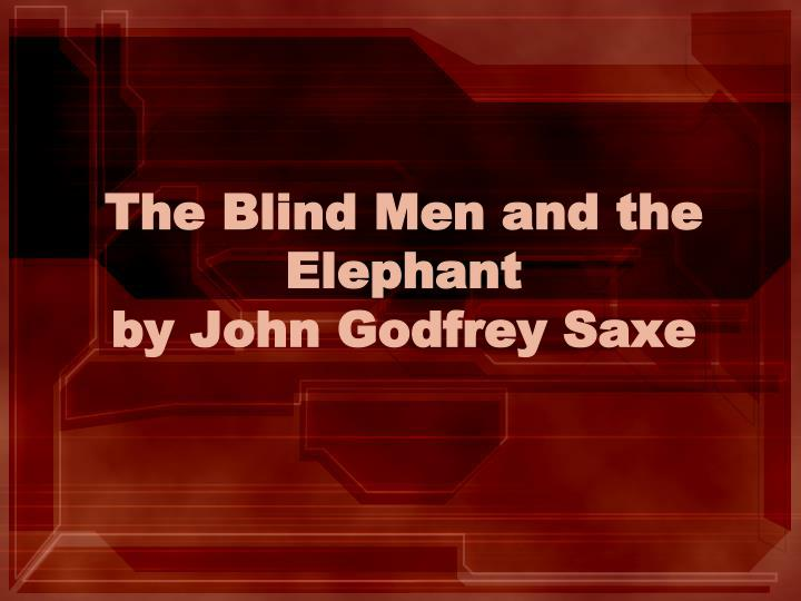 the blind men and the elephant by john godfrey saxe n.