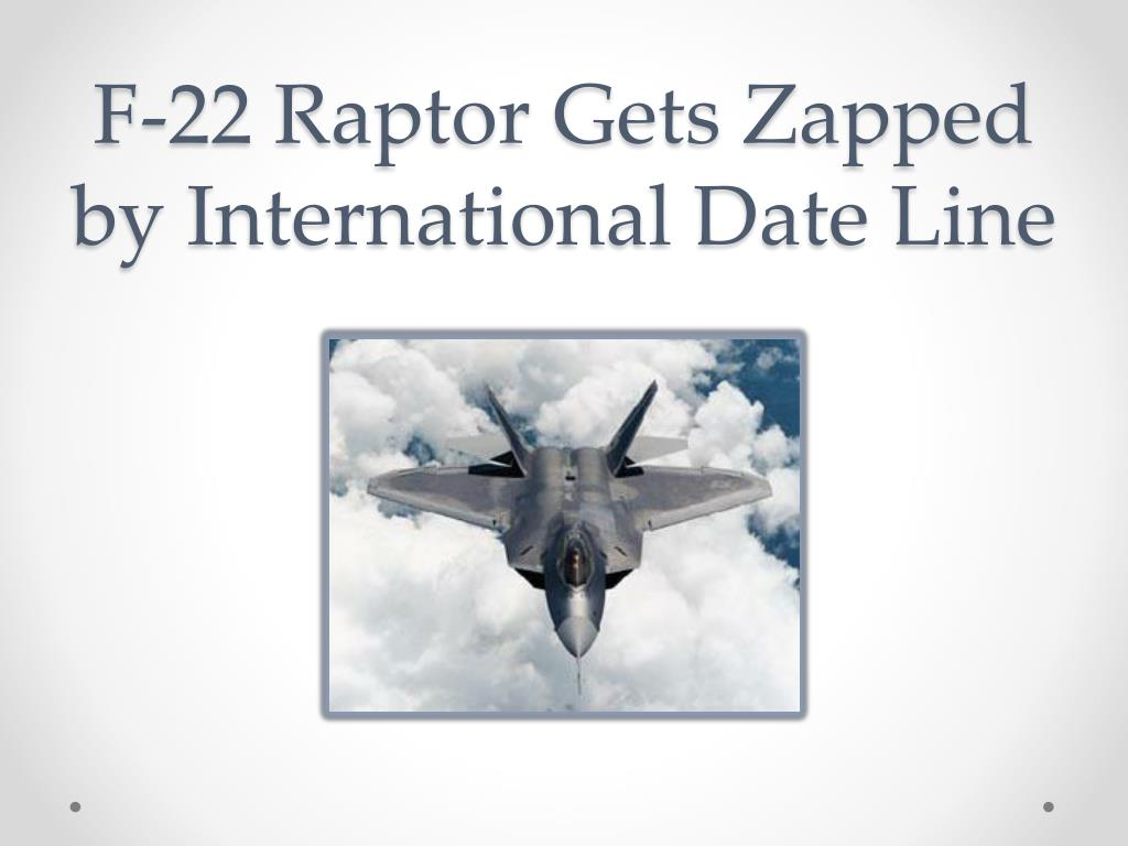 Ppt F 22 Raptor Gets Zapped By International Date Line Powerpoint Engine Diagram N