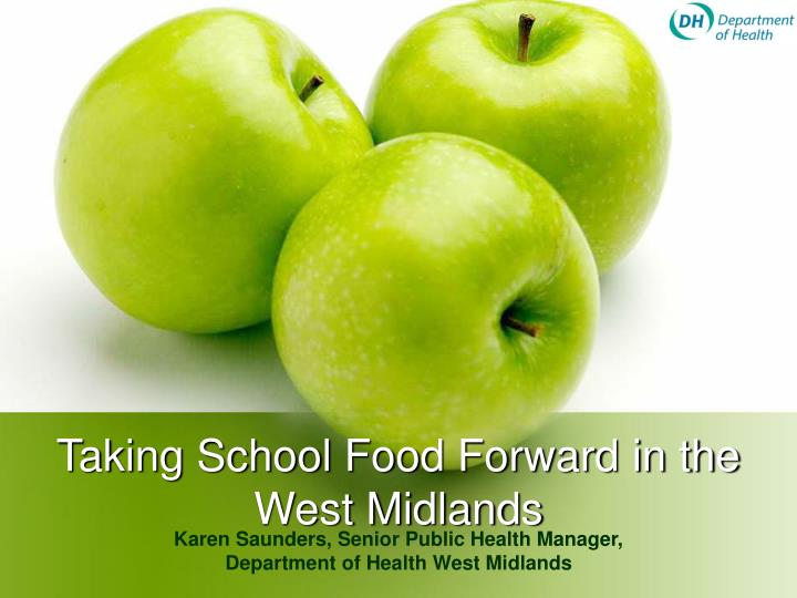 taking school food forward in the west midlands n.