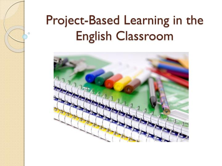 project based learning in the english classroom n.