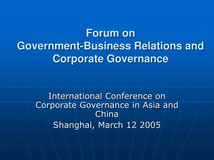 Forum on government business relations and corporate governance