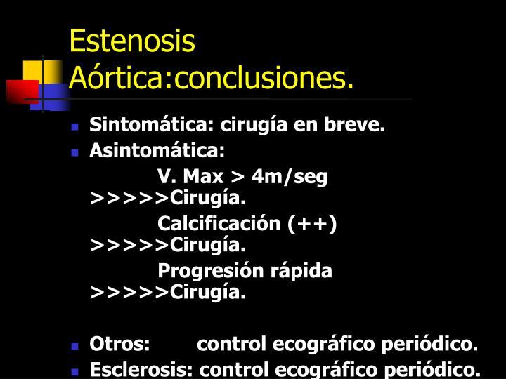 Estenosis Aórtica:conclusiones.