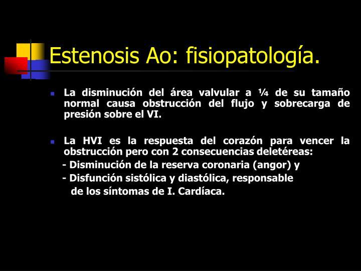 Estenosis Ao: fisiopatología.