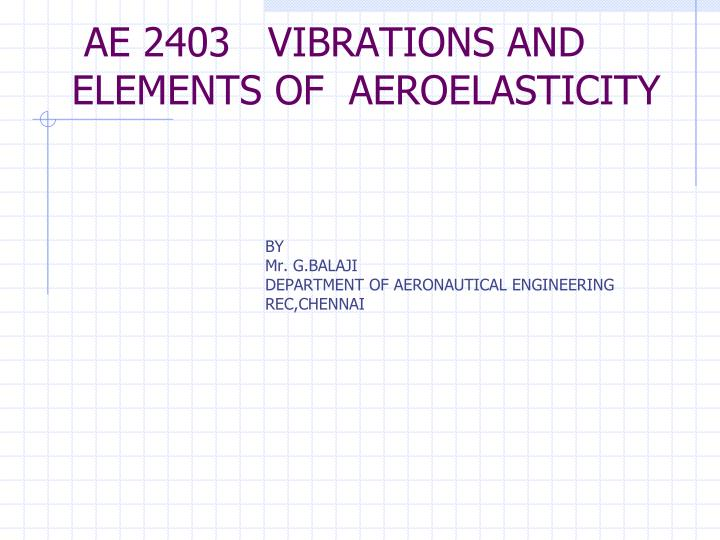 ae 2403 vibrations and elements of aeroelasticity n.