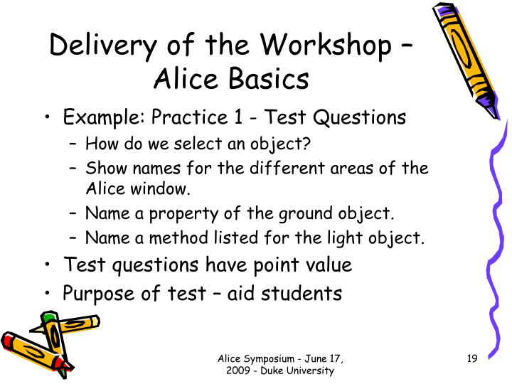Delivery of the Workshop – Alice Basics